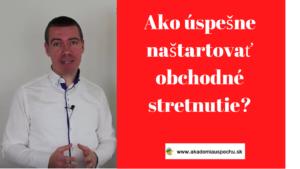 Ako úspešne naštartovať obchodné stretnutie- (2)